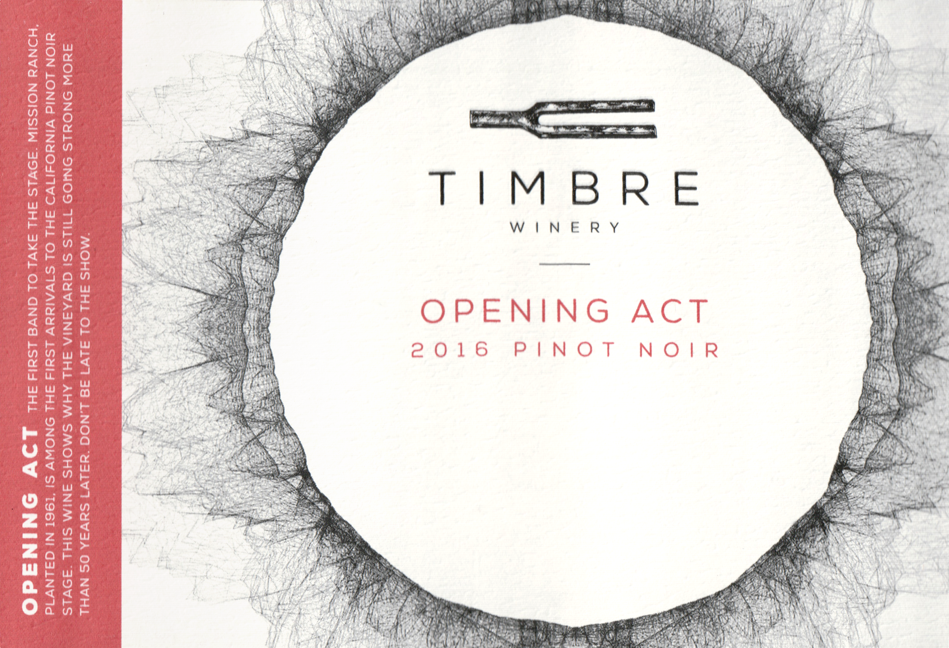 Timbre Pinot Noir Mission Ranch Opening Act 2016