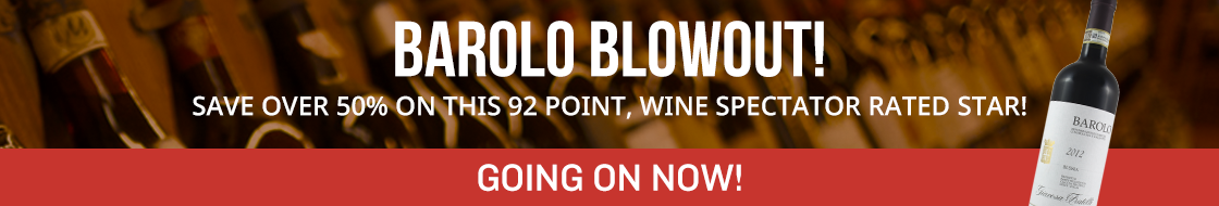 A highly rated Barolo at over 50% off list!  Was $65, now $29.99 plus free shipping by the case!